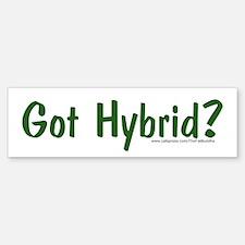 """""""Got hybrid?"""" Bumper Bumper Bumper Sticker"""