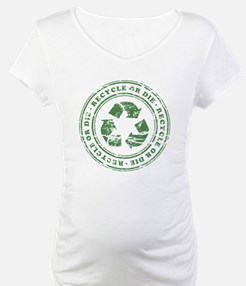 Recycle or Die Shirt