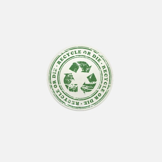 Recycle or Die Mini Button (100 pack)