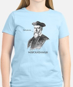Nostradamus Told You So T-Shirt