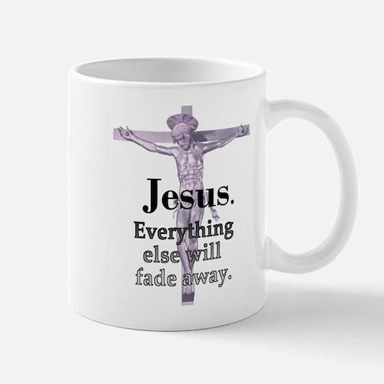 Jesus. Everything fades away Mug