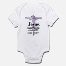 Jesus. Everything fades away Infant Bodysuit