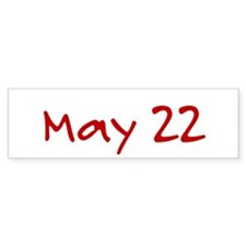 """""""May 22"""" printed on a Bumper Sticker"""