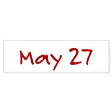 """""""May 27"""" printed on a Bumper Sticker"""