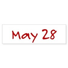 """""""May 28"""" printed on a Bumper Sticker"""