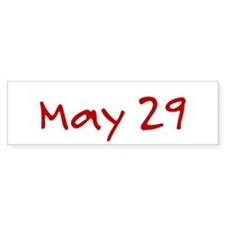 """""""May 29"""" printed on a Bumper Sticker"""