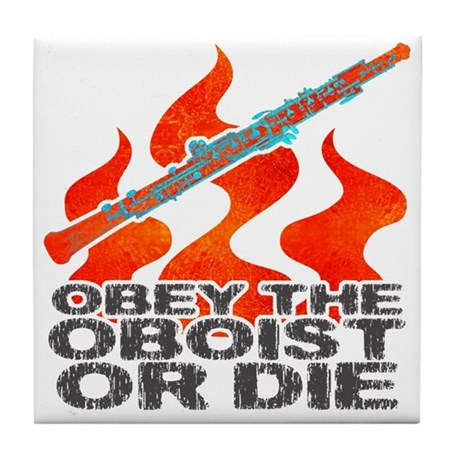 Obey the Oboist or Die Tile Coaster