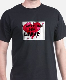 I Love You BUT Leave! T-Shirt