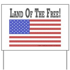 Land of the Free Yard Sign