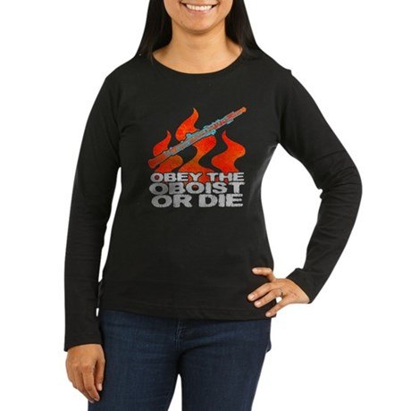 Obey the Oboist or Die Women's Long Sleeve Dark T-