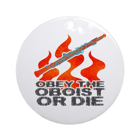 Obey the Oboist or Die Ornament (Round)