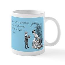 Birthday Overshadowed Small Mugs