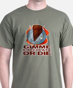 Gimme Chocolate or Die T-Shirt