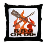 BBQ or Die Throw Pillow