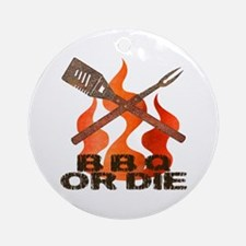 BBQ or Die Ornament (Round)