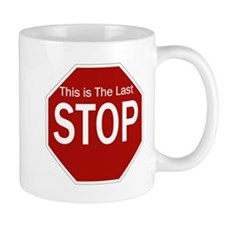 This is The Last STOP! Mug