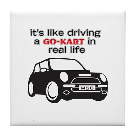 R56 - Like Driving a Go-Cart Tile Coaster