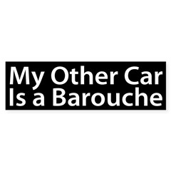 My Other Car is a Barouche Bumper Bumper Sticker