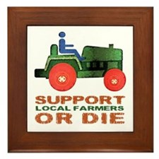 Support Local Farmers or Die Framed Tile