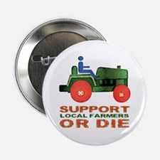 """Support Local Farmers or Die 2.25"""" Button"""