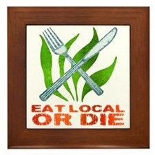 Eat Local or Die Framed Tile