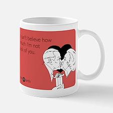 Not Sick Of You Mug