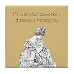 Sexually Harass Tile Coaster