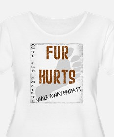 Unique Fur hurts walk away from it T-Shirt