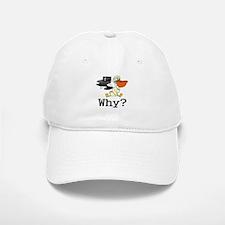 Why? Baseball Baseball Cap