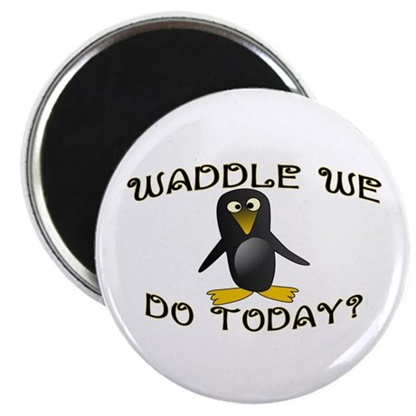 "Waddle We Do 2.25"" Magnet (10 pack)"