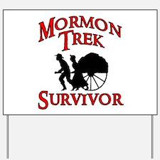 Mormon Trek Survivor Yard Sign