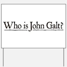 Who is John Galt? Yard Sign