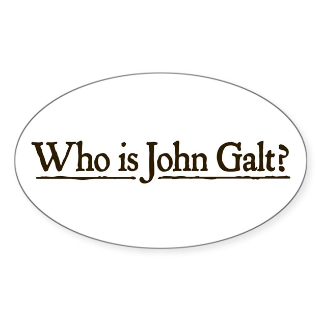 Who is John Galt? Sticker (Oval) by libertymaniacs
