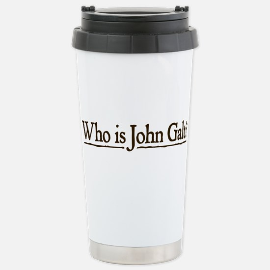 Who is John Galt? Stainless Steel Travel Mug