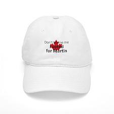 I voted for Martin Baseball Cap