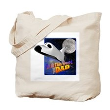 Out Of This World Dad Tote Bag