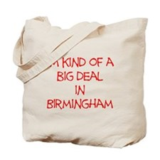 I'm Kind of A Big Deal In Birmingham Tote Bag