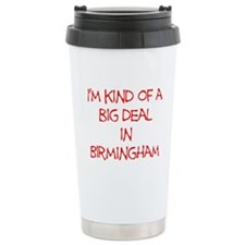 I'm Kind of A Big Deal In Birmingham Thermos Mug