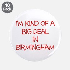 "I'm Kind of A Big Deal In Birmingham 3.5"" Button ("