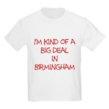 I'm Kind of A Big Deal In Birmingham T-Shirt