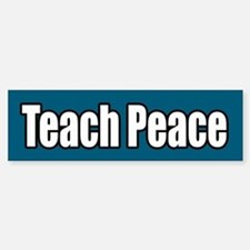 Teach Peace Bumper Bumper Bumper Sticker