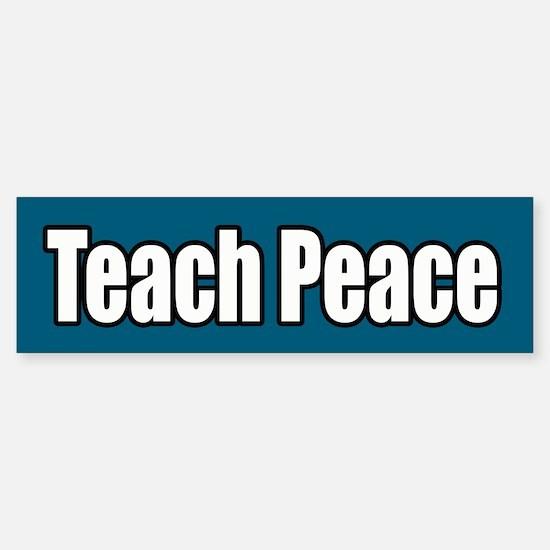 Teach Peace Bumper Bumper Bumper Sticker