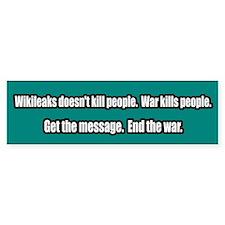 War NOT WikiLeaks Kills People Bumper Bumper Sticker