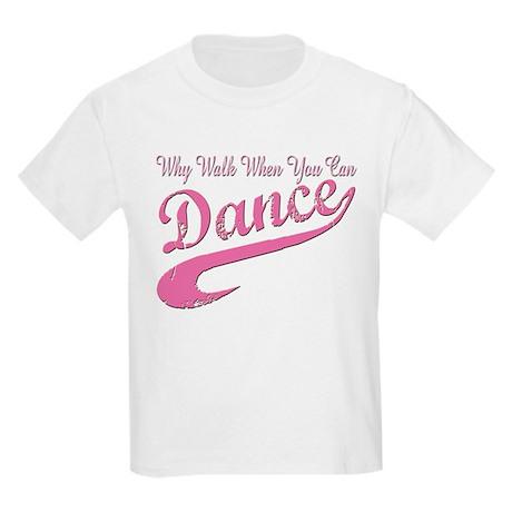 Why walk when you can Dance Q Kids Light T-Shirt