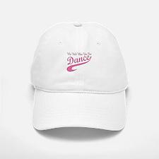 Why walk when you can Dance Q Baseball Baseball Cap