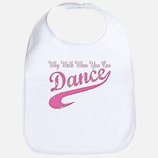 Why walk when you can Dance Q Bib