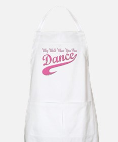 Why walk when you can Dance Q Apron