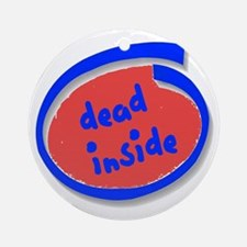 Dead Inside Ornament (Round)