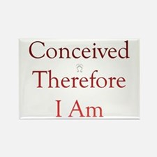 Conceived Therefore I Am Rectangle Magnet