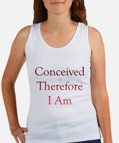 Conceived Therefore I Am Women's Tank Top